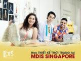 Du học ngành thiết kế thời trang tại Học viện MDIS Singapore