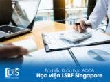 Thông tin khóa học ACCA tại Học viện LSBF Singapore