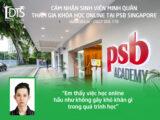 Cảm nhận khóa học Online tại Học viện PSB Singapore