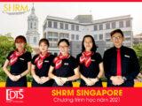 Cao đẳng SHRM Singapore - Chương trình học năm 2021