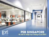 Ưu đãi tại học viện PSB Singapore cho kì nhập học tháng 4,5,6