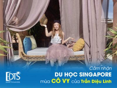 Hành trình du học Singapore mùa CÔ VY của sinh viên Trần Diệu Linh