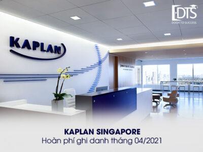Học viện Kaplan Singapore hoàn phí ghi danh tháng 4/2021