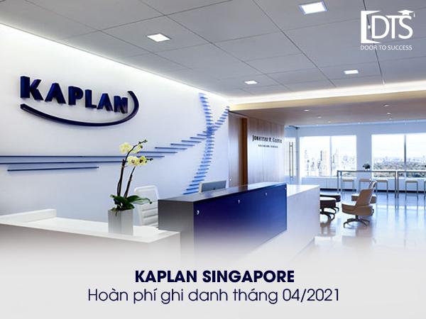 Học viện Kaplan Singapore hoàn phí ghi danh trong tháng 04