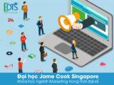 Khóa học Marketing trong thời đại số tại Đại học James Cook Singapore