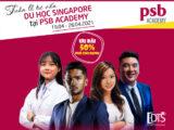 Tuần lễ tư vấn du học Singapore với nhiều ưu đãi cùng Học viện PSB