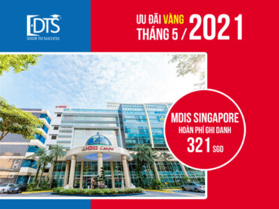 Du học tại Học viện MDIS Singapore với ưu đãi vàng tháng 05/2021