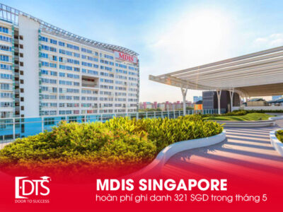 Học viện MDIS Singapore hoàn phí ghi danh tháng 05/2021