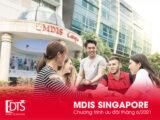 Học viện MDIS Singapore - Chương trình ưu đãi tháng 6.2021