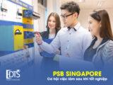 Học viện PSB Singapore - Cơ hội việc làm sau khi tốt nghiệp tại trường
