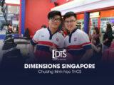 Du học Singapore bậc THCS tại trường Dimensions Singapore