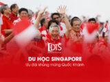 Du học Singapore – Ưu đãi khủng mừng quốc khánh từ du học DTS